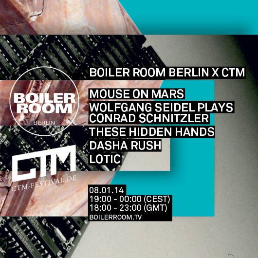 Berlin - CTM Special w/ Mouse On Mars, These Hidden Hands, Dasha Rush, Lotic, Wolfgang Siedel plays Conrad Schnitzler Flyer Image